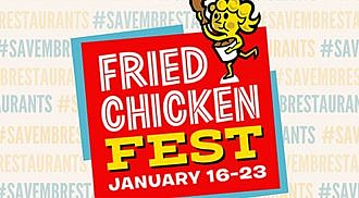 Fourth Annual Fried Chicken Fest Runs January 16-23: We Know Your Stretchy Pants Are Ready