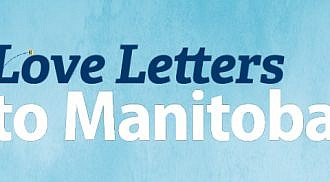 Love Letters to Manitoba invites you to share your love for our amazing province